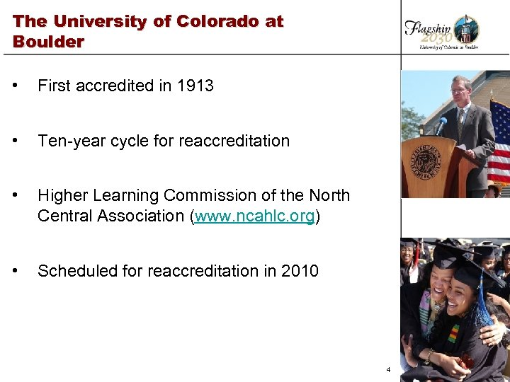 The University of Colorado at Boulder • First accredited in 1913 • Ten-year cycle