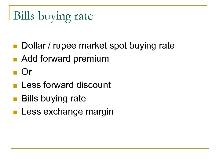 Bills buying rate n n n Dollar / rupee market spot buying rate Add