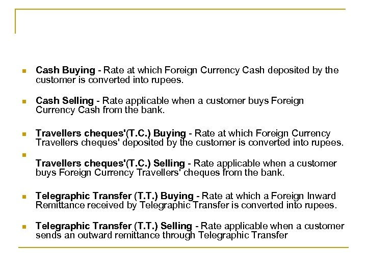 n Cash Buying - Rate at which Foreign Currency Cash deposited by the customer
