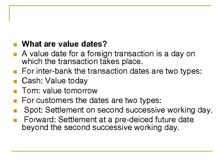 n n n n What are value dates? A value date for a foreign