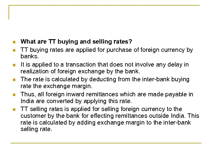 n n n What are TT buying and selling rates? TT buying rates are