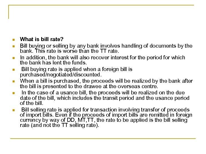n n n n What is bill rate? Bill buying or selling by any