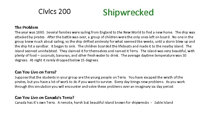Civics 200 Shipwrecked The Problem The year was 1680. Several families were sailing from