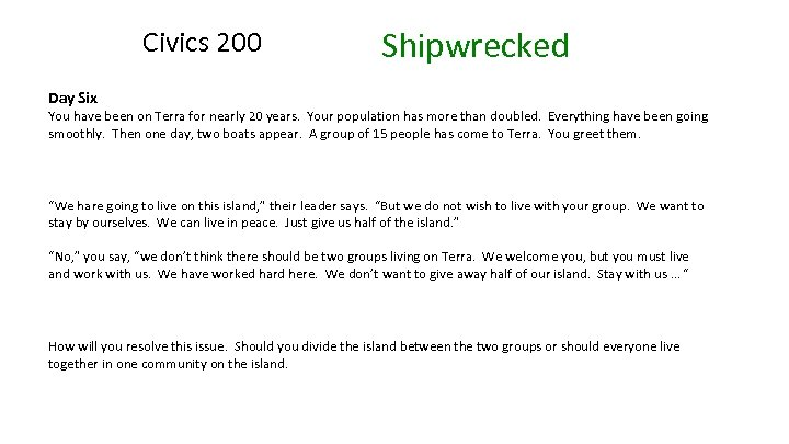 Civics 200 Shipwrecked Day Six You have been on Terra for nearly 20 years.