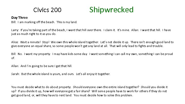 Civics 200 Shipwrecked Day Three Bill: I am marking off the beach. This is