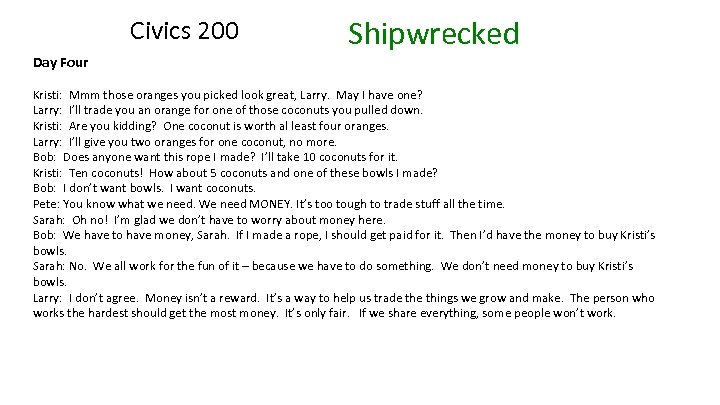 Civics 200 Day Four Shipwrecked Kristi: Mmm those oranges you picked look great, Larry.