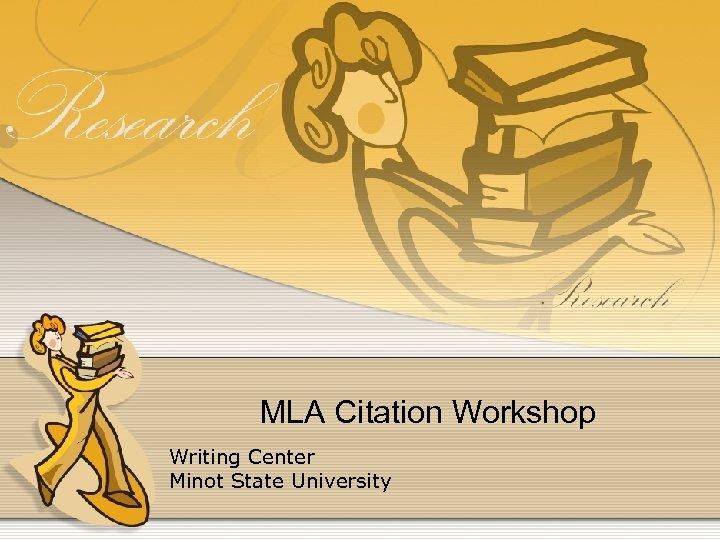 MLA Citation Workshop Writing Center Minot State University