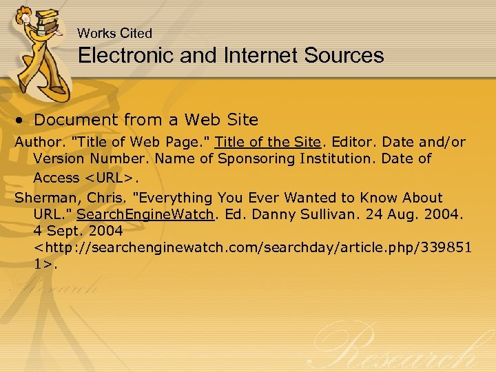 Works Cited Electronic and Internet Sources • Document from a Web Site Author.