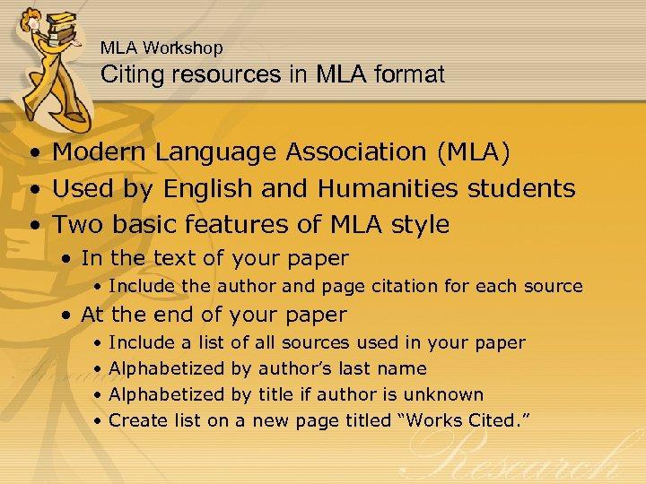 MLA Workshop Citing resources in MLA format • Modern Language Association (MLA) • Used