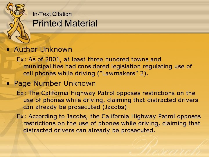 In-Text Citation Printed Material • Author Unknown Ex: As of 2001, at least three