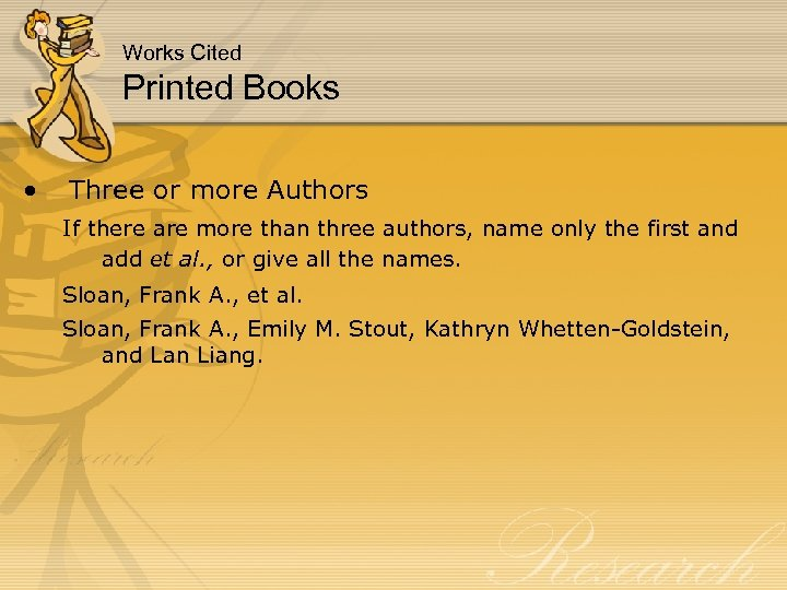 Works Cited Printed Books • Three or more Authors If there are more than