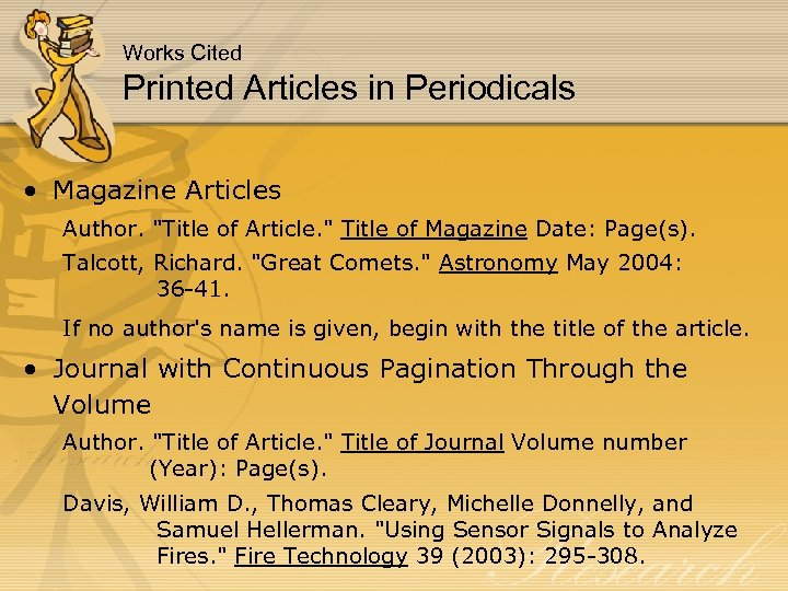 Works Cited Printed Articles in Periodicals • Magazine Articles Author.