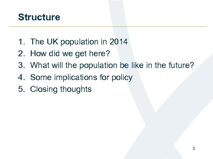 Structure 1. 2. 3. 4. 5. The UK population in 2014 How did we
