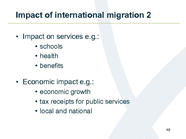 Impact of international migration 2 • Impact on services e. g. : • schools