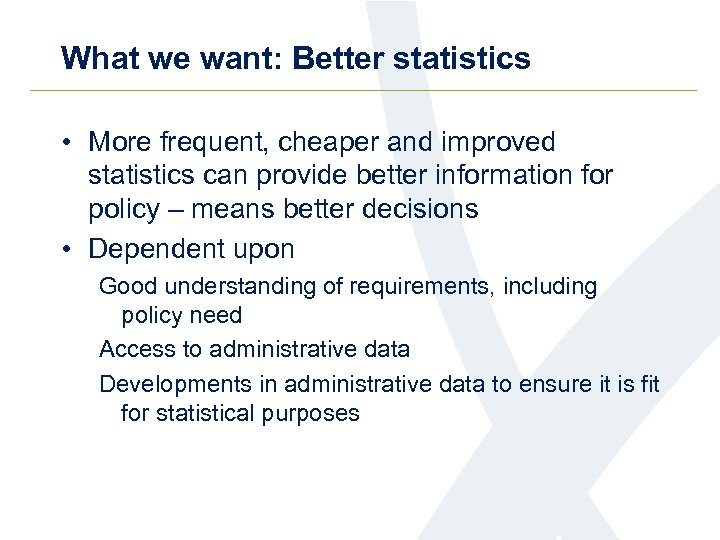 What we want: Better statistics • More frequent, cheaper and improved statistics can provide