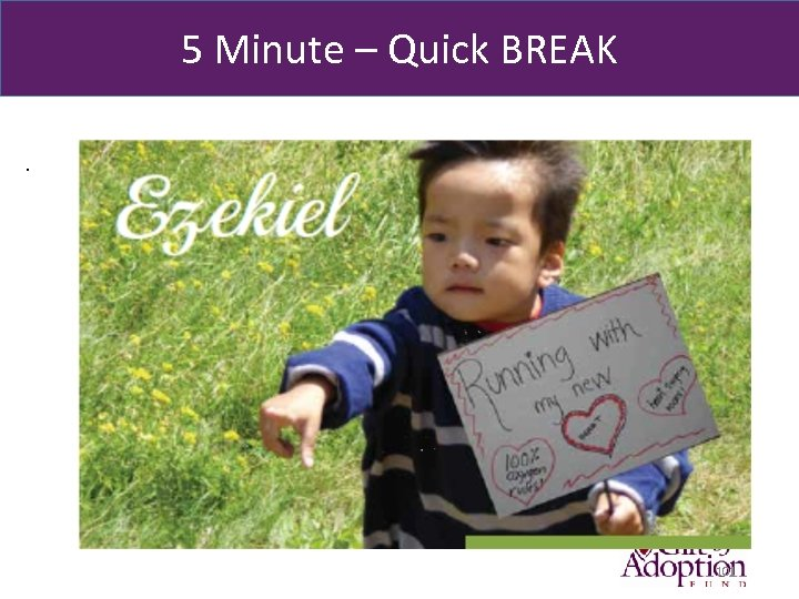 5 Minute – Quick BREAK . 101