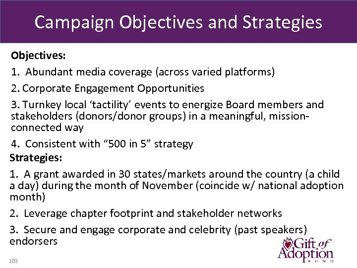 Campaign Objectives and Strategies Objectives: 1. Abundant media coverage (across varied platforms) 2. Corporate