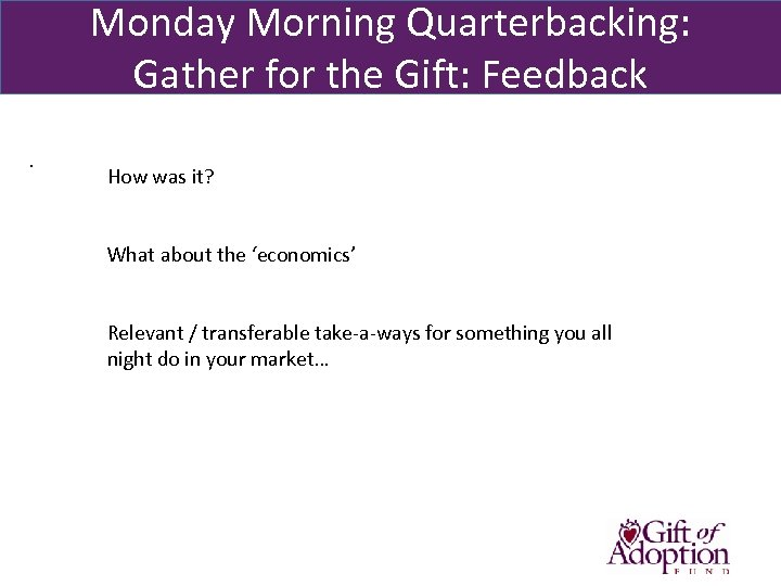 Monday Morning Quarterbacking: Gather for the Gift: Feedback . How was it? What about