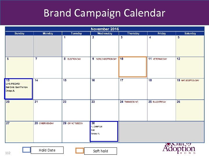 Brand Campaign Calendar 112 Hold Date Soft hold
