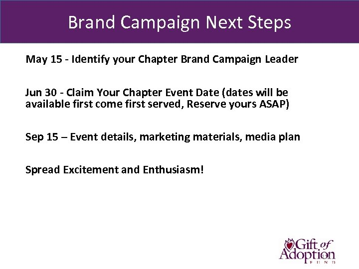 Brand Campaign Next Steps May 15 - Identify your Chapter Brand Campaign Leader Jun