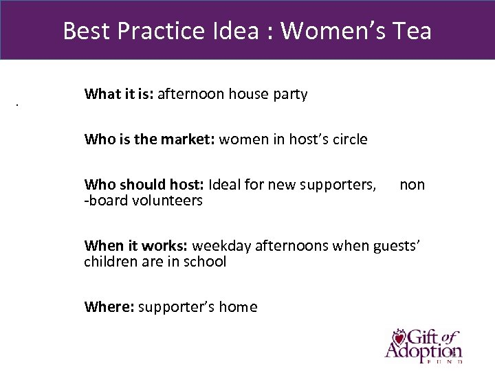 Best Practice Idea : Women's Tea. What it is: afternoon house party Who is
