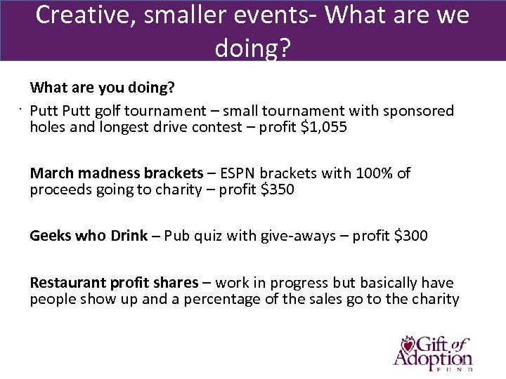 Creative, smaller events- What are we doing? . What are you doing? Putt golf