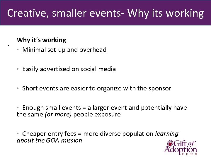 Creative, smaller events- Why its working. Why it's working • Minimal set-up and overhead