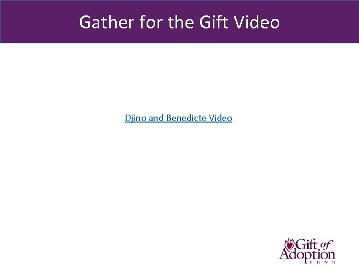 Gather for the Gift Video Djino and Benedicte Video