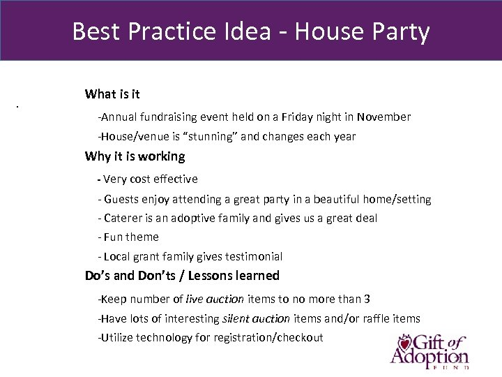 Best Practice Idea - House Party. What is it -Annual fundraising event held on