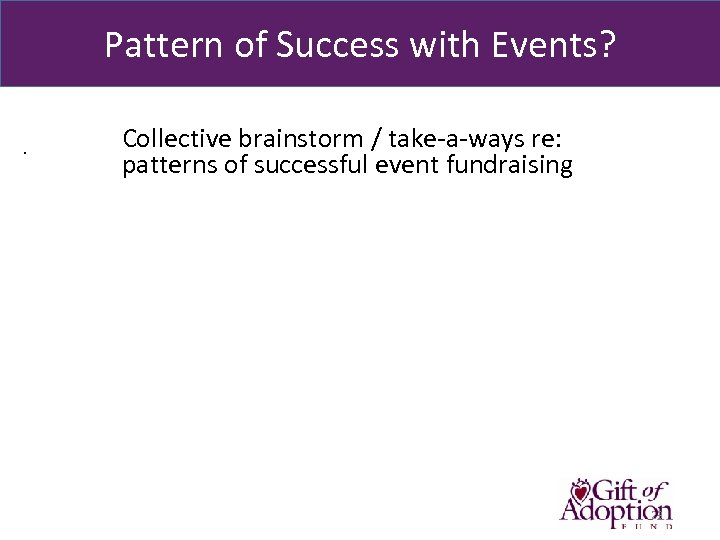 Pattern of Success with Events? . Collective brainstorm / take-a-ways re: patterns of successful