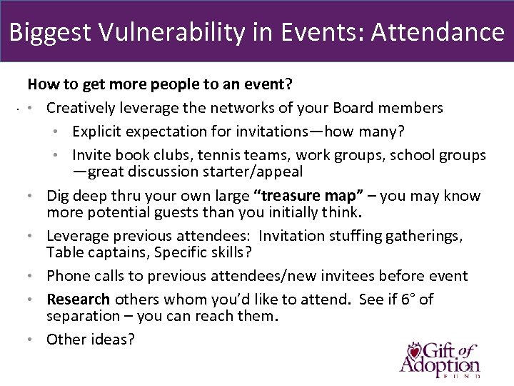 Biggest Vulnerability in Events: Attendance. How to get more people to an event? •