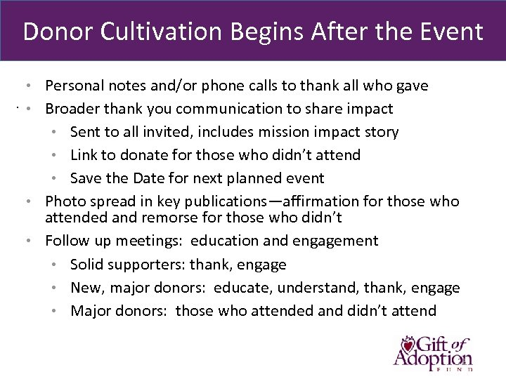 Donor Cultivation Begins After the Event • Personal notes and/or phone calls to thank