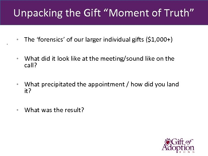 "Unpacking the Gift ""Moment of Truth"" . 6% Community • The 'forensics' of our"