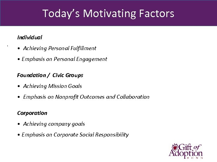 Today's Motivating Factors Individual. • Achieving Personal Fulfillment • Emphasis on Personal Engagement Foundation