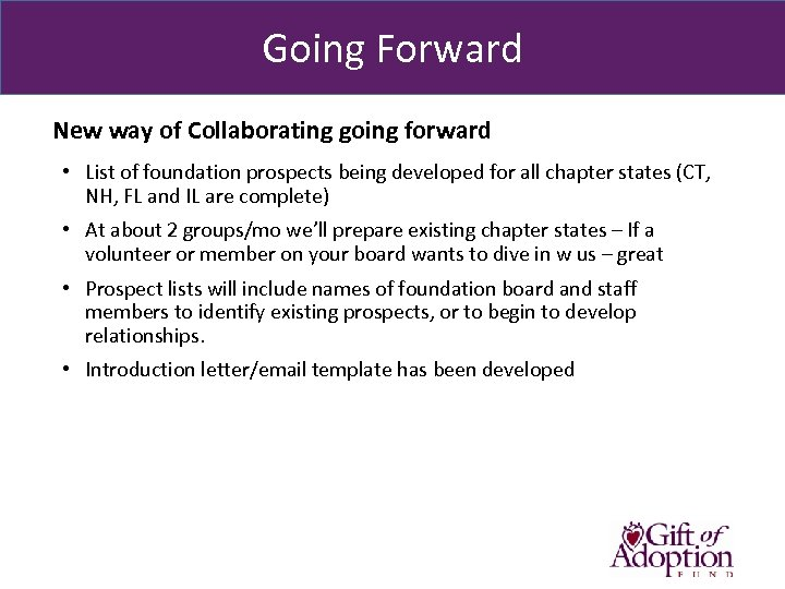 Going Forward New way of Collaborating going forward • List of foundation prospects being