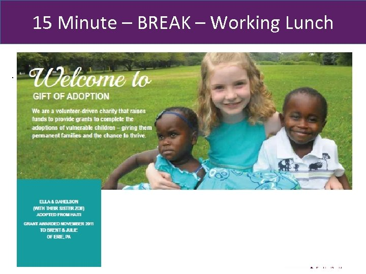 15 Minute – BREAK – Working Lunch . 64