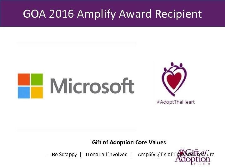 GOA 2016 Amplify Award Recipient Gift of Adoption Core Values - Be Scrappy ǀ