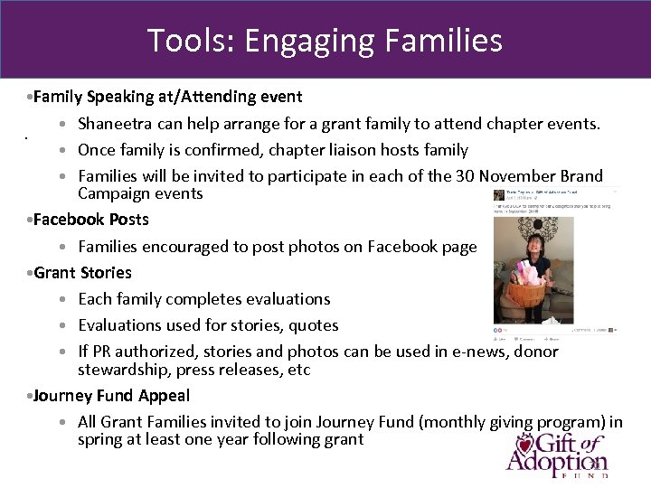 Tools: Engaging Families • Family Speaking at/Attending event. • Shaneetra can help arrange for