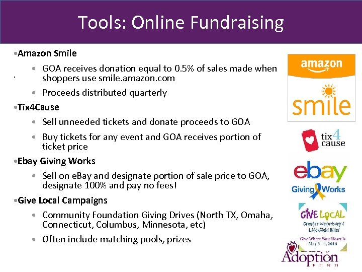 Tools: Online Fundraising • Amazon Smile. • GOA receives donation equal to 0. 5%