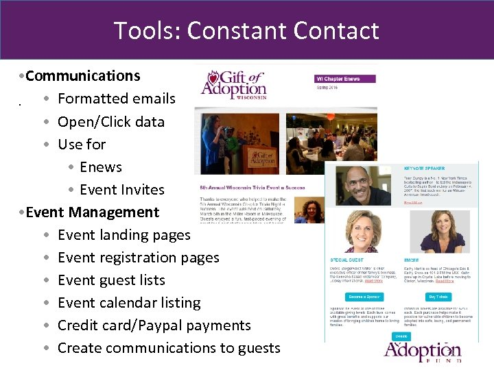 Tools: Constant Contact • Communications • Formatted emails. • Open/Click data • Use for