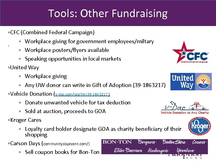Tools: Other Fundraising • CFC (Combined Federal Campaign). • Workplace giving for government employees/miltary