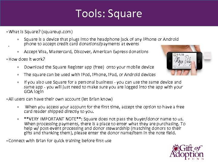 Tools: Square • What is Square? (squareup. com) Square is a device that plugs