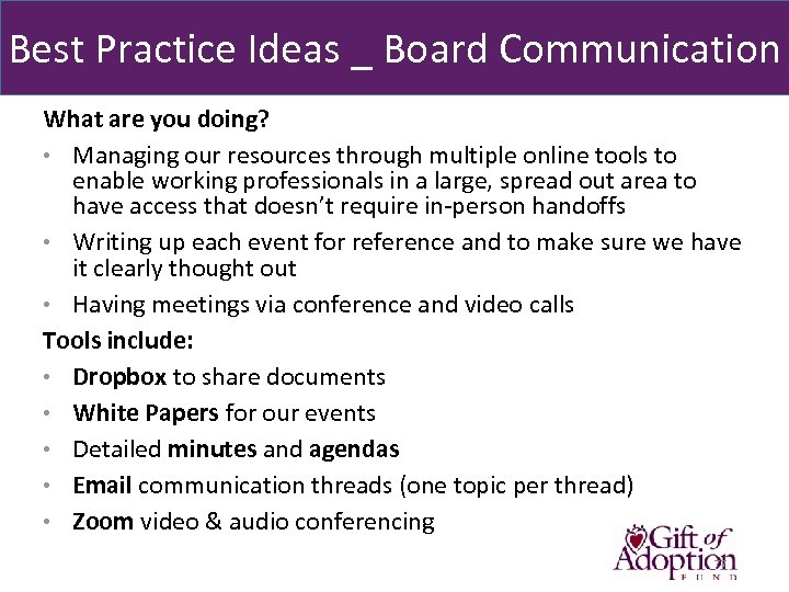 Best Practice Ideas _ Board Communication What are you doing? • Managing our resources