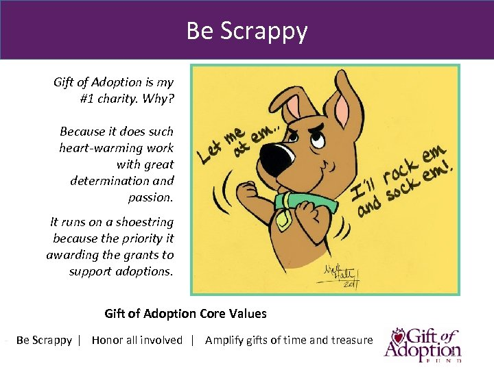Be Scrappy Gift of Adoption is my #1 charity. Why? Because it does such