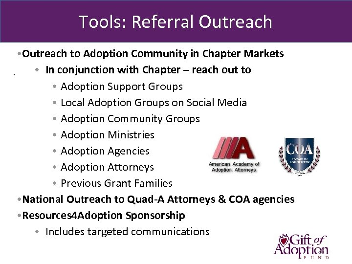 Tools: Referral Outreach • Outreach to Adoption Community in Chapter Markets • In conjunction
