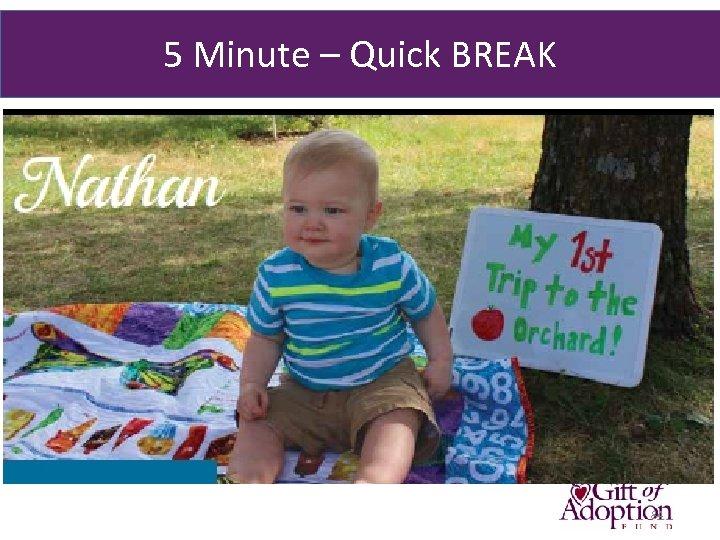 5 Minute – Quick BREAK . 84