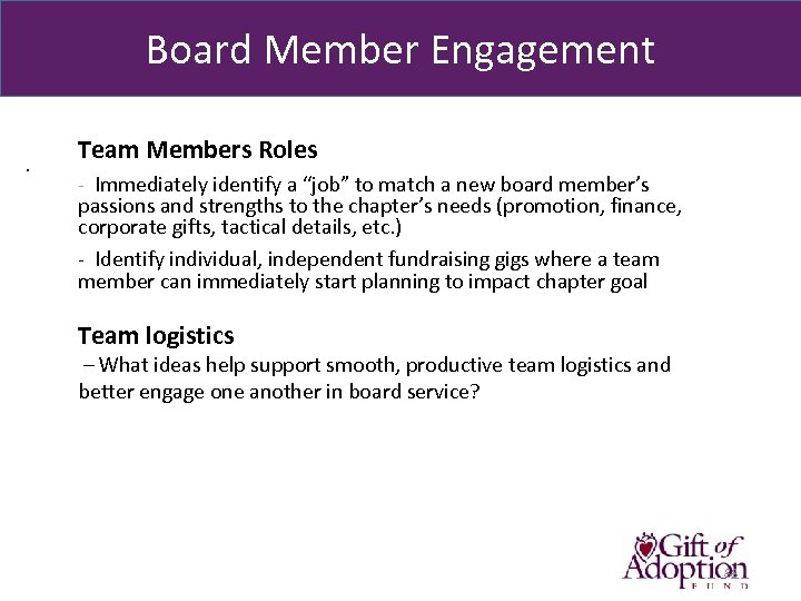 "Board Member Engagement. Team Members Roles - Immediately identify a ""job"" to match a"
