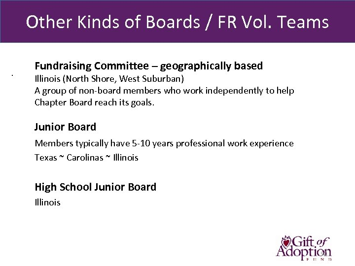 Other Kinds of Boards / FR Vol. Teams. Fundraising Committee – geographically based Illinois