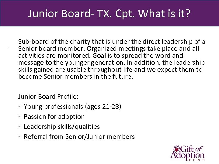 Junior Board- TX. Cpt. What is it? . Sub-board of the charity that is