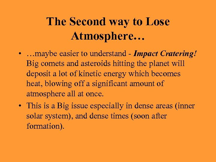 The Second way to Lose Atmosphere… • …maybe easier to understand - Impact Cratering!